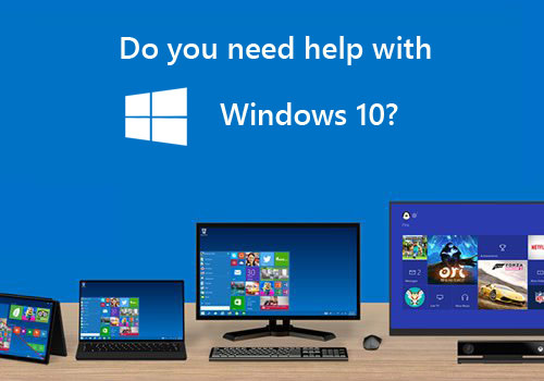 Do you need help with Windows 10?